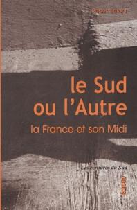 Robert Lafont - Le Sud ou l'Autre - La France et son Midi.
