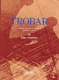 Robert Lafont - Trobar - Tome 3.