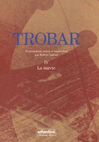 Robert Lafont - Trobar - Tome 4, La survie.