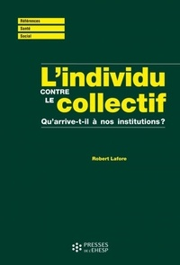 Robert Lafore - L'individu contre le collectif - Qu'arrive-t-il à nos institutions ?.