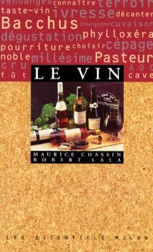 Robert Lala et Maurice Chassin - Le vin.
