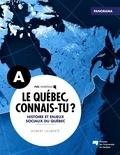 Robert Laliberté - Le Québec, connais-tu ? Histoire et enjeux sociaux du Québec - Panorama A.