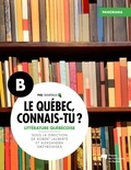 Robert Laliberté et Aleksandra Grzybowska - Le Québec, connais-tu ? Littérature québécoise - Panorama B.