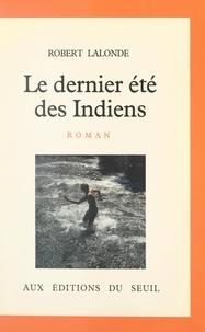 Robert Lalonde - Le dernier été des Indiens.