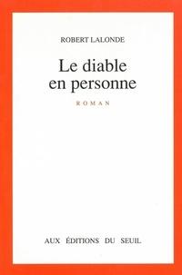 Robert Lalonde - Le Diable en personne.