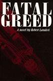 Robert Landori - Fatal Greed.