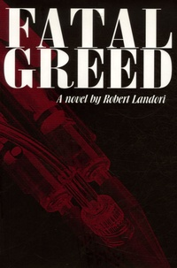 Robert Landori - Fatal Greed.