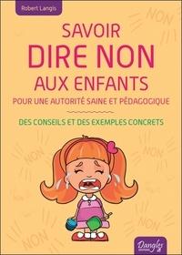 Robert Langis - Savoir dire non aux enfants.