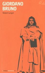 Robert Langot - Giordano Bruno.