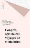 Robert Lanquar et  Fighiera - Congrès, séminaires, voyages de stimulation.