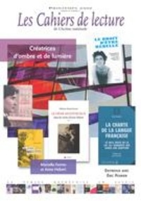 Robert Laplante et Pascal Chevrette - Les Cahiers de lecture de L'Ac  : Les Cahiers de lecture de L'Action nationale. Vol. 11 No. 2, Printemps 2017 - Créatrices d'ombre et de lumière.