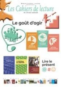 Robert Laplante et Andrée-Anne Leblanc - Les Cahiers de lecture de L'Ac  : Les Cahiers de lecture de L'Action nationale. Vol. 13 No. 2, Printemps 2019 - Le goût d'agir.