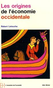 Robert Latouche - Les origines de l'économie occidentale (IVe-XIe siècle).