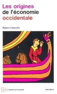 Robert Latouche et Robert Latouche - Les Origines de l'économie occidentale , IVe-XIe siècle.