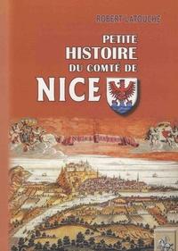 Robert Latouche - Petite histoire du comté de Nice.