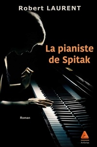 Robert Laurent - Le pianiste de Spitak.