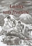 Robert Laurini - Amitiés sans frontière.