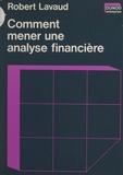 Robert Lavaud - Comment mener une analyse financière.