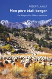 Robert Laxalt - Mon père était berger - Un Basque dans l'Ouest américain.