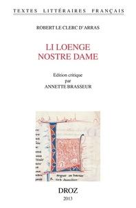 Robert Le Clerc d'Arras - Li loenge Nostre Dame.