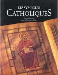 Robert Le Gall - Les symboles catholiques.