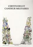 Robert Le Roy - Certitudes et candeur militaires.