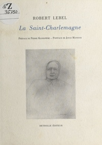 Robert Lebel - La Saint-Charlemagne.