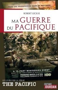 Robert Leckie - Ma guerre du Pacifique.