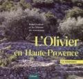 Robert Ledrole et  Les artisans du renouveau - L'olivier en Haute-Provence.