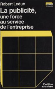 Robert Leduc et Robert Guérin - Le publicité, une force au service de l'entreprise.