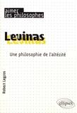 Robert Legros - Levinas - Une philosophie de l'altérité.