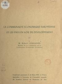Robert Lemaignen et  Carmichael - La communauté économique européenne et les pays en voie de développement.