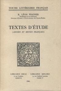Robert-Léon Wagner - Textes d'étude - Ancien et moyen français.