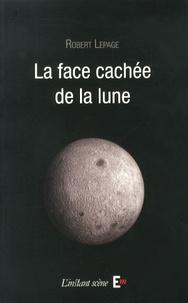 Robert Lepage - La face cachée de la lune.