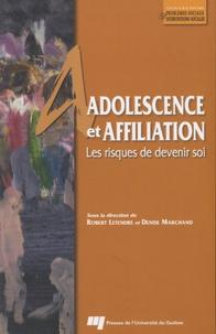 Robert Letendre et Denise Marchand - Adolescence et affiliation - Les risques de devenir soi.