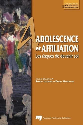 Adolescence et affiliation. Les risques de devenir soi