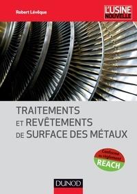 Robert Lévêque - Traitements et revêtements de surface des métaux - NP.