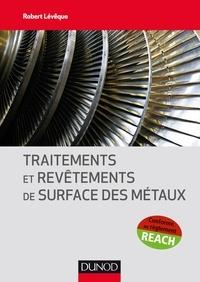 Robert Lévêque - Traitements et revêtements de surface des métaux.