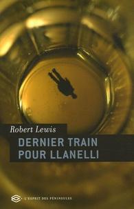 Robert Lewis - Dernier train pour Llanelli.
