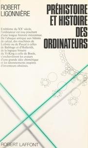 Robert Ligonnière et Gérard Klein - Préhistoire et histoire des ordinateurs - Des origines du calcul aux premiers calculateurs électroniques.