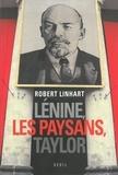 Robert Linhart - Lénine, les paysans, Taylor.