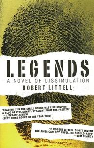 Robert Littell - Legends - A Novel of Dissimulation.