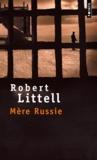 Robert Littell - Mère Russie.