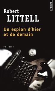 Robert Littell - Un espion d'hier et de demain.