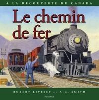 Robert Livesey et A.G. Smith - chemin de fer, Le - Album jeunesse, à partir de 9 ans.