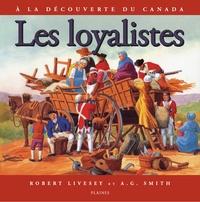 Robert Livesey et A.G. Smith - loyalistes, Les - Album jeunesse.