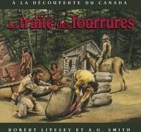 Robert Livesey et A.G. Smith - traite des fourrures, La - Album jeunesse - autochtone.