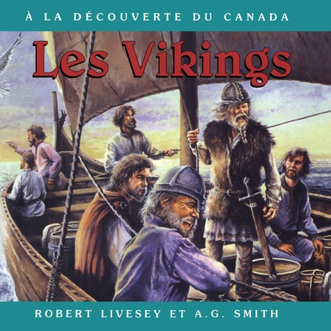 Robert Livesey et A.G. Smith - Vikings, Les - Album jeunesse.