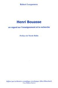 Robert Locqueneux - Henri Bouasse, un regard sur l'enseignement et la recherche.
