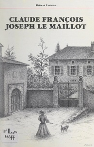 Robert Loiseau - Claude François Joseph Le Maillot.